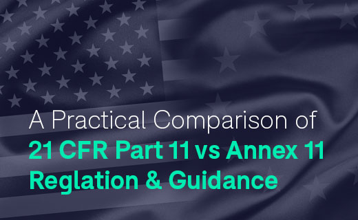 Practical Comparison of 21 CFR Part 11 and Annex 11