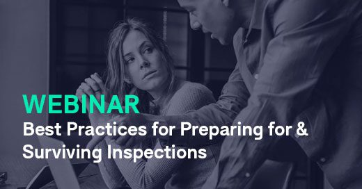 Best Practices for Preparing for & Surviving Inspections
