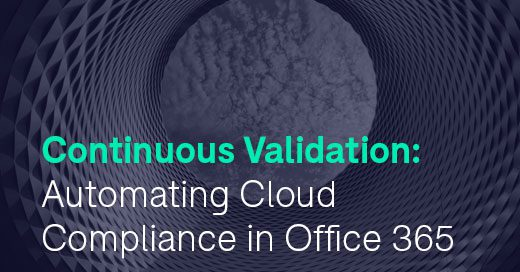 Continuous Validation - Automating Compliance in Office 365